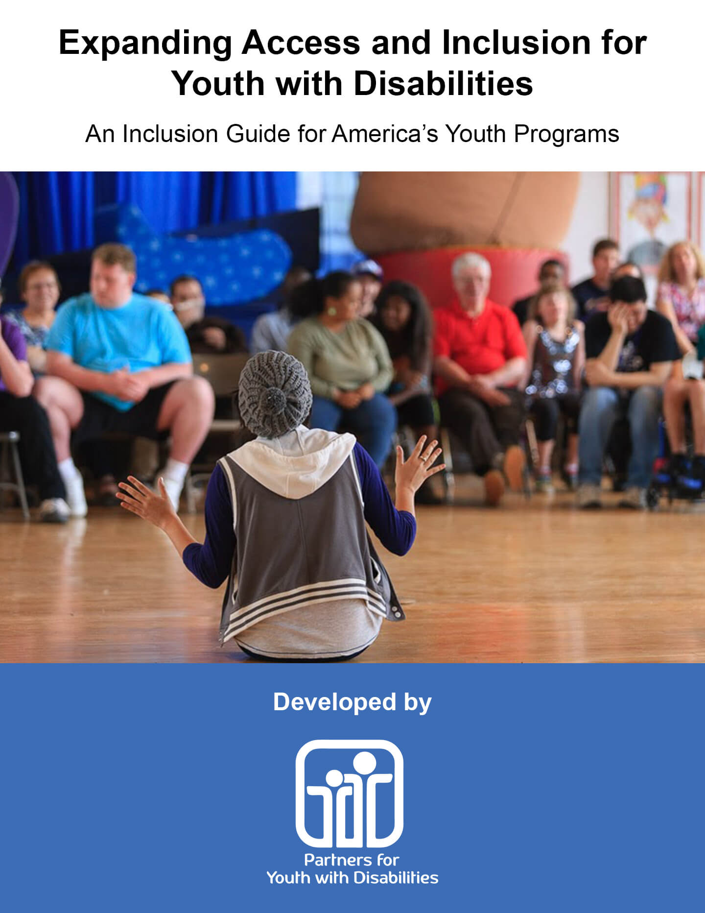 Expanding Access and Inclusion for Youth with Disabilities: An Inclusion Guide for America's Youth Programs