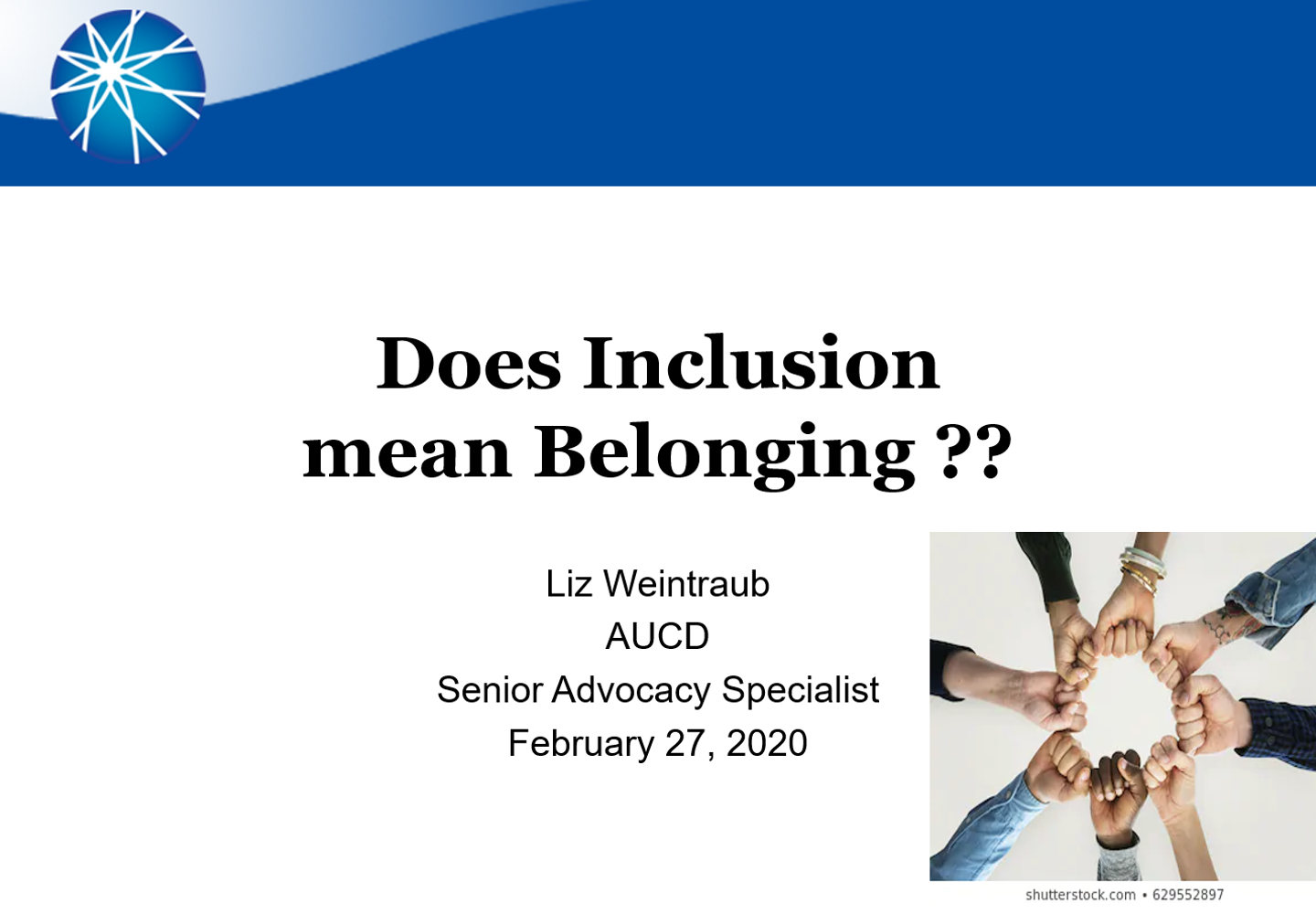 PowerPoint slide that reads 'Does inclusion mean belonging? Liz Weintraub, AUCD'