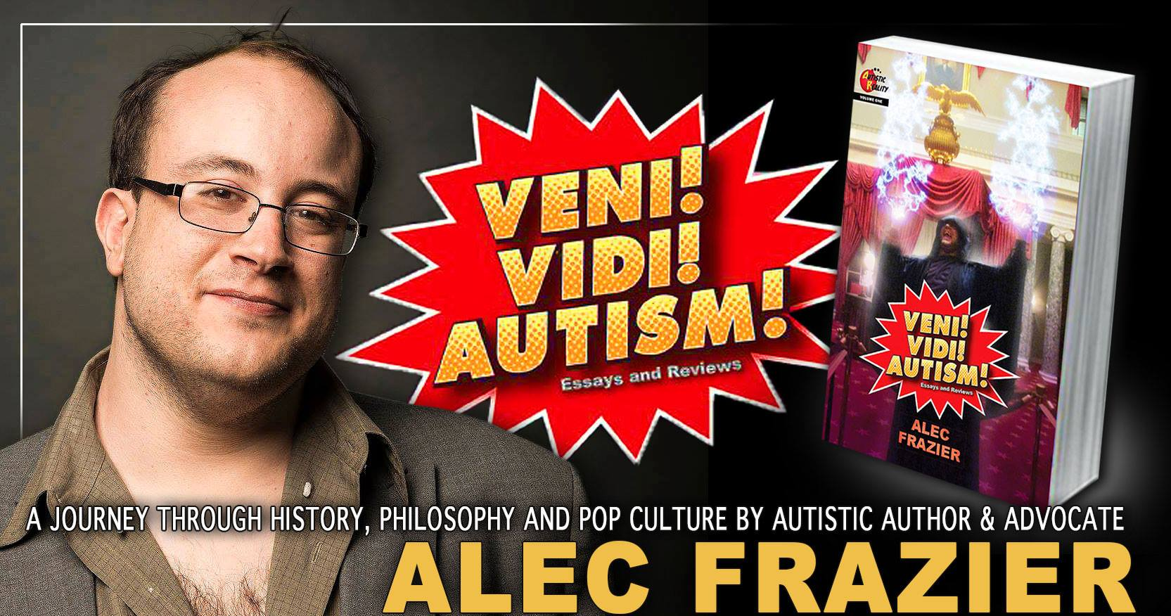 """Alec Frazier posing in a wide collared shirt next to his book cover and the words """"Veni! Vidi! Autism!"""" in a comic-style bubble between them"""