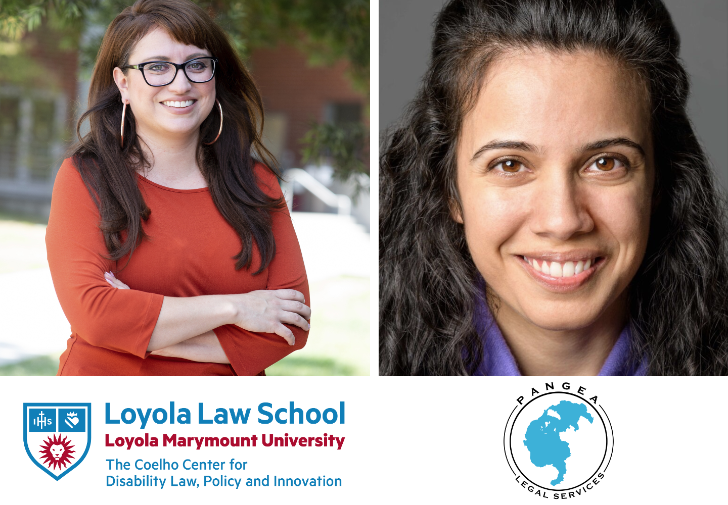 Headshots of Katherine Perez and Roxana Moussavian, above the words 'The Coehlo Center for Disability Law, Policy, and Innovation' and 'Pangea Legal Services'